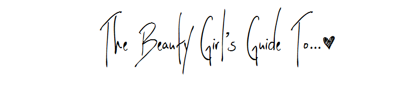 The Beauty Girl's Guide To...