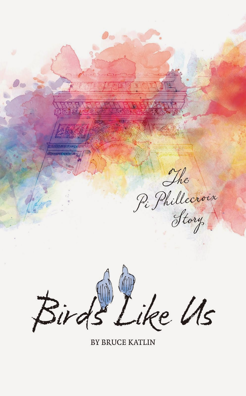 Birds Like Us, The Pi Phillecroix Story