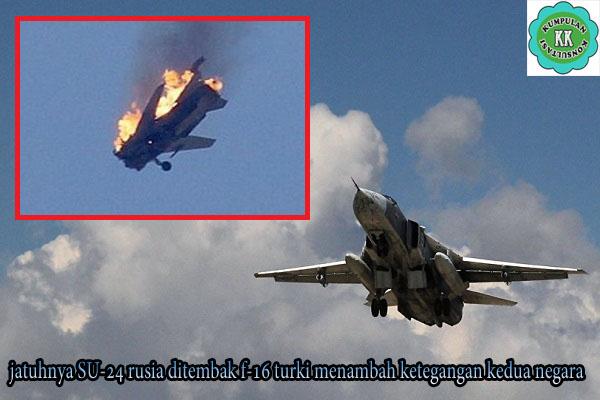 jatuhnya SU-24 rusia ditembak f-16 turki menambah ketegangan kedua negara