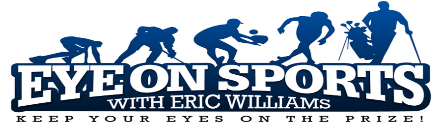 Eye On Sports with Eric Williams