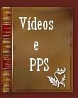 Vídeos e PPS
