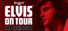 ELVIS ON TOUR - THE EXHIBITION