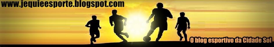Jequié Esporte - O Blog do Esporte da Cidade Sol