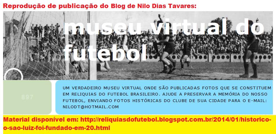 http://reliquiasdofutebol.blogspot.com.br/2014/01/historico-o-sao-luiz-foi-fundado-em-20.html