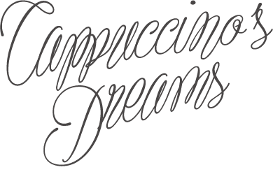cappuccino's dreams