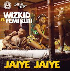 Wizkid ft Femi Kuti - Jaiye Jaiye