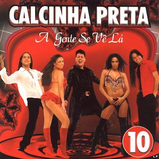 Calcinha Preta - Vol.10 - A Gente Se V� L�