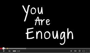You Are Enough - Inspiring Video for Singles