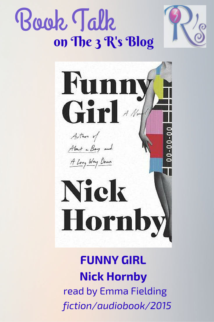 audiobook discussion FUNNY GIRL Nick Hornby 3Rs Blog