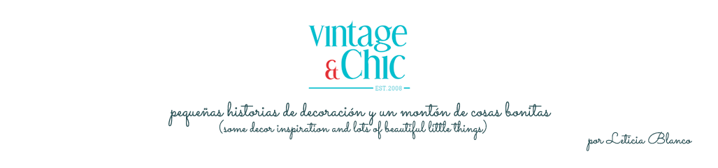 Vintage & Chic · Blog decoración. Vintage. DIY. Ideas para decorar tu casa