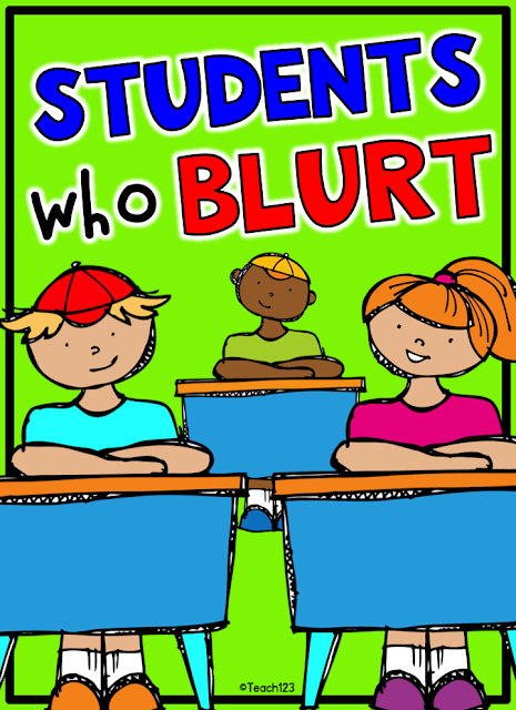 http://www.teach123school.com/2012/09/students-who-blurt.html