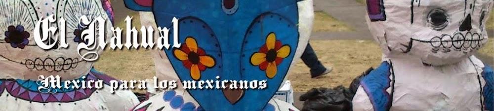 MÉXICO PARA LOS MEXICANOS