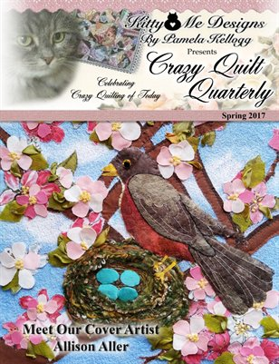 Crazy Quilt Quarterly Magazine Spring 2017 Issue