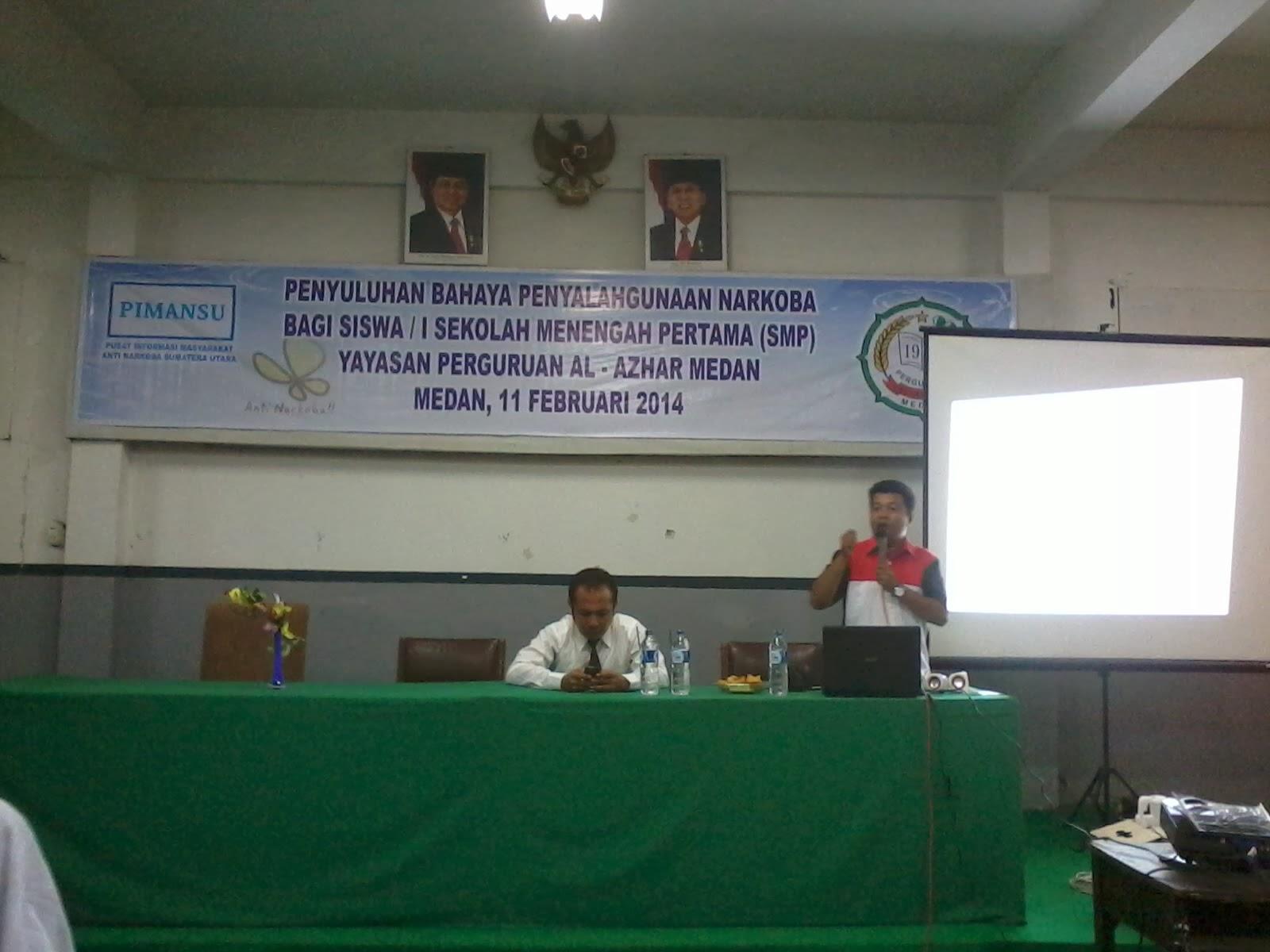 Selasa 11 Februari 2014 Perguruan Al Azhar Medan bekerja sama dengan pihak PIMANSU Pusat Informasi masyarakat Anti Narkotika Sumatera Utara melaksanakan