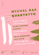 Michał Bąk Quartetto - trasa