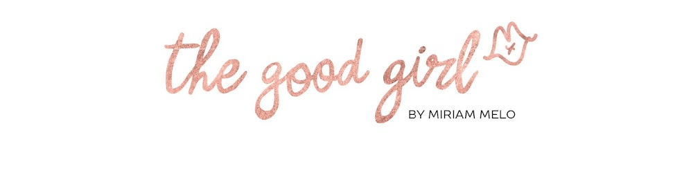 — The Good Girl — by Miriam Melo