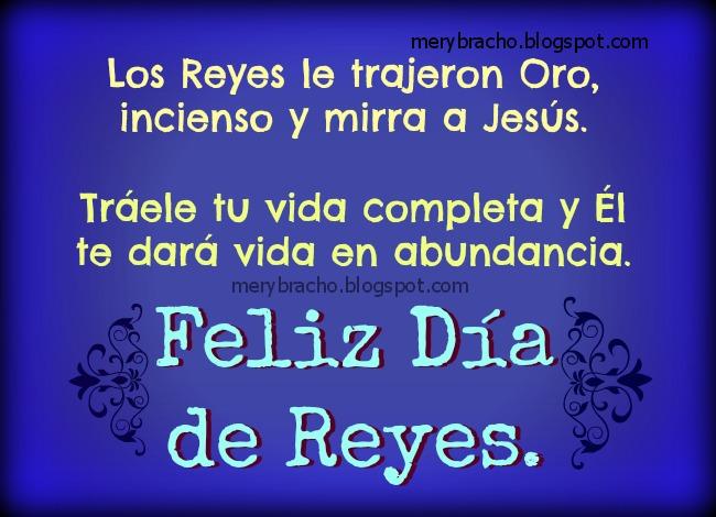 Feliz Día de Reyes para ti. Imágenes cristianas, postales cristianas con mensaje cristiano para saludar el día de reyes, felicitaciones, día de reyes especial de regalos. Tarjeta gratis del día de reyes, 6 Enero 2014.