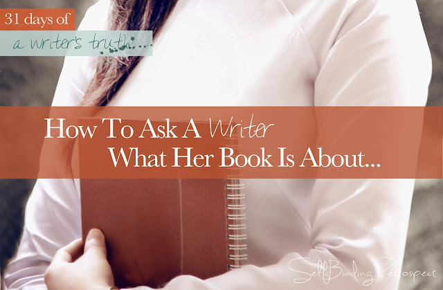 How to ask a writer what her book is about #write31days
