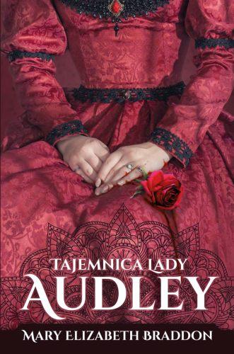 Tajemnica lady Audley - najsłynniejsza powieść epoki wiktoriańskiej