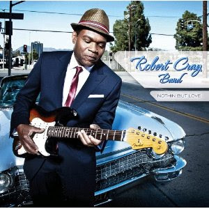 Robert Cray Nothin But Love Release Date Album CD