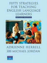 Fifty Strategies for Teaching English Language Learners 2th Edition Author : Adrienne L. Herrell  & Michael L. Jordan