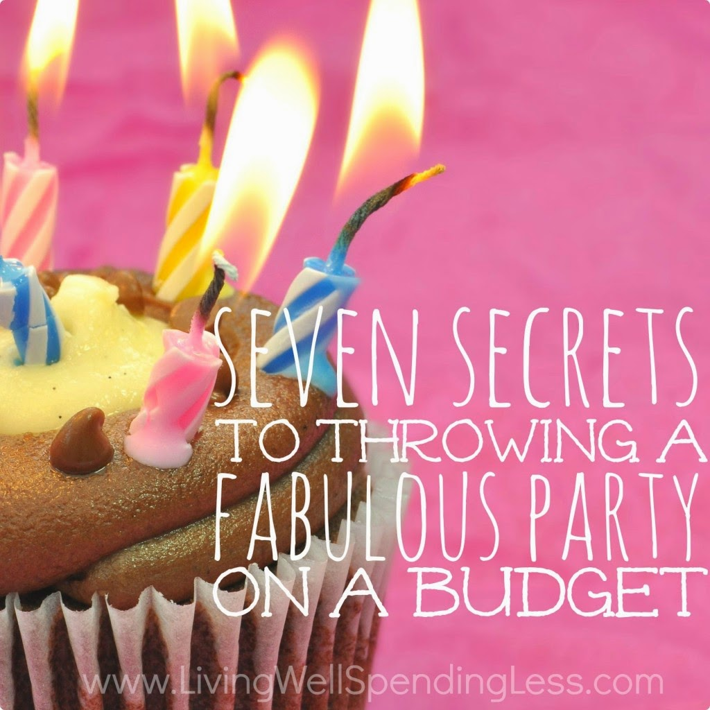 7 Secrets to Throwing a Fabulous Party on a Budget
