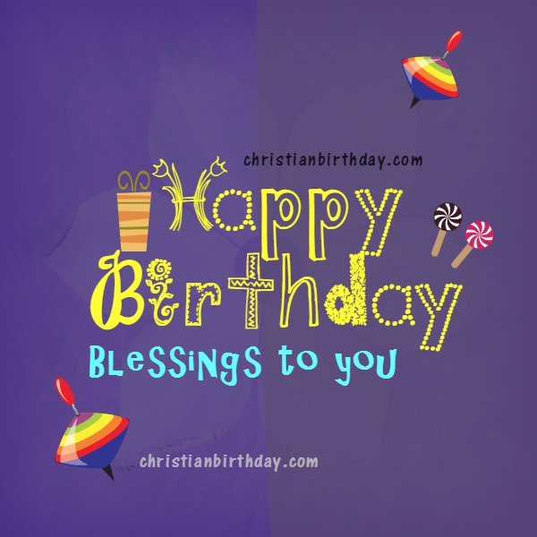 Happy Birthday Wishes Quotes Nice Christian For Children Son Daughter