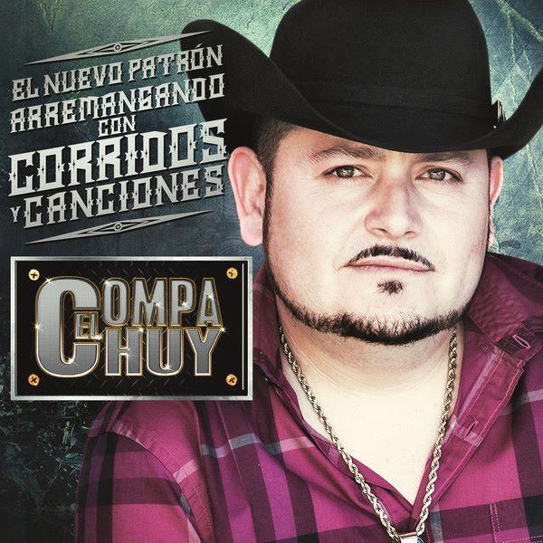 Descargar Disco Compa Chuy – El Nuevo Patron Arremangando Con Corridos y Canciones CD Album 2013