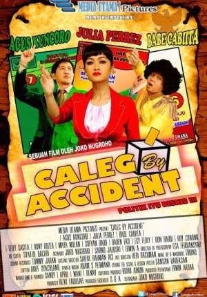 Film Caleg By Accident 2014 di Bioskop