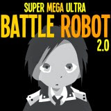 Super Mega Ultra Battle Robot 2.0 | Juegos15.com