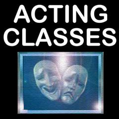 acting class, how to start our own. SAVE $,                       do the work!