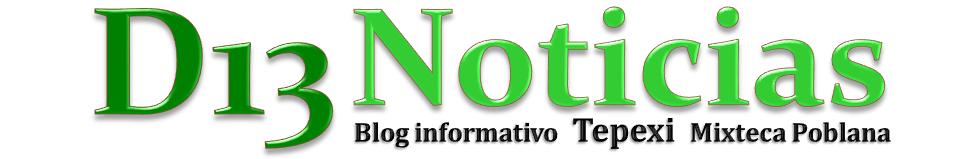 D13Noticias blog informativo Tepexi Mixteca Poblana
