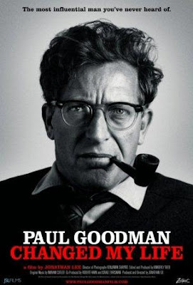 Paul Goodman Changed My Life (2011).