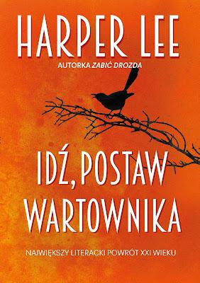 """""""Idź, postaw wartownika"""" - Harper Lee"""