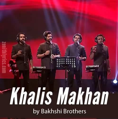 Khalis Makhan by Bakhshi Brothers
