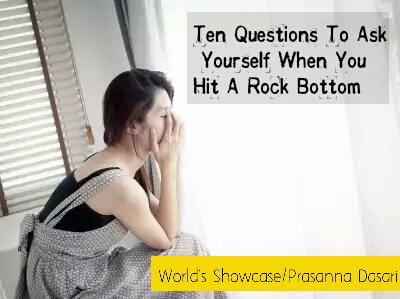 Ten Questions To Ask Yourself When You Hit A Rock Bottom