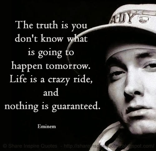 the truth is you don 39 t know what is going to happen