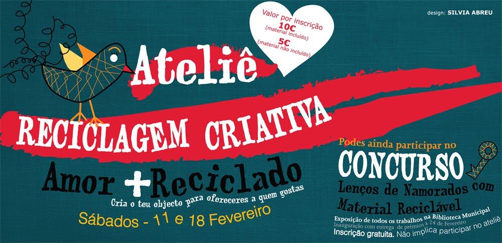 """Workshop Reciclagem Criativa """"Amor +Reciclado"""""""