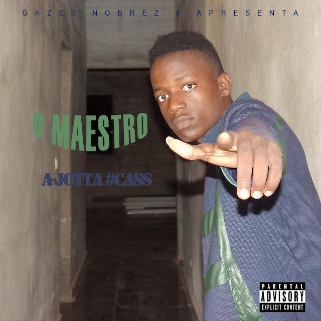 A-Jotta Cass Lança Mixtape O Maestro
