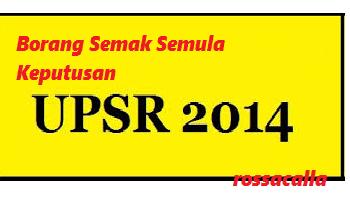 Permohonan Semak Semula Keputusan UPSR 2014