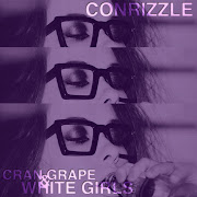 Mixtapes: ConrizzleCranGrape & White Girls
