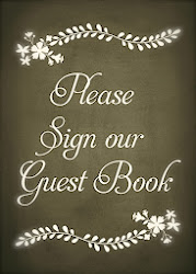PLEASE sign our 'Guestbook' so we'll know you were here ~