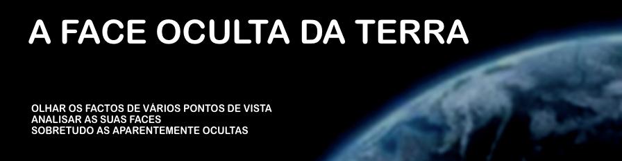 A FACE OCULTA DA TERRA