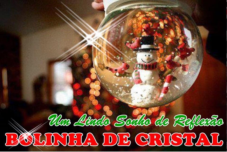 BOLINHA DE CRISTAL - Um Lindo Sonho de Reflexão