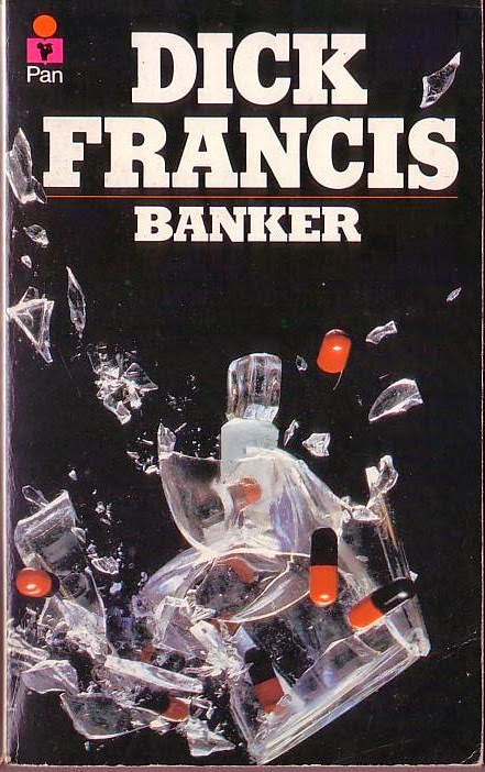 Banker (Published in 1982) - Authored by Dick Francis, about a murder and a banker