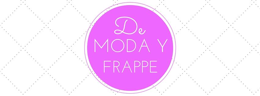 De Moda y Frappe