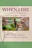 When I Die: A Meditation on Death for Children & Their Families by Carol Matas