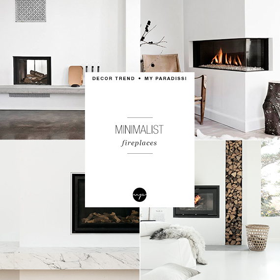DECOR TREND: Minimalist fireplace | My Paradissi