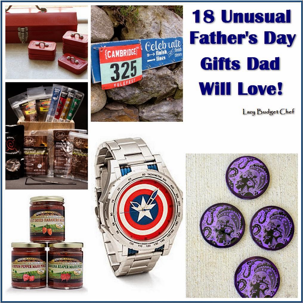 Lazy Budget Chef: 18 Unusual Father\'s Day Gift Ideas Dad Will Love!