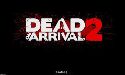Dead On Arrival 2 v1.07 Unlimited Money Hack